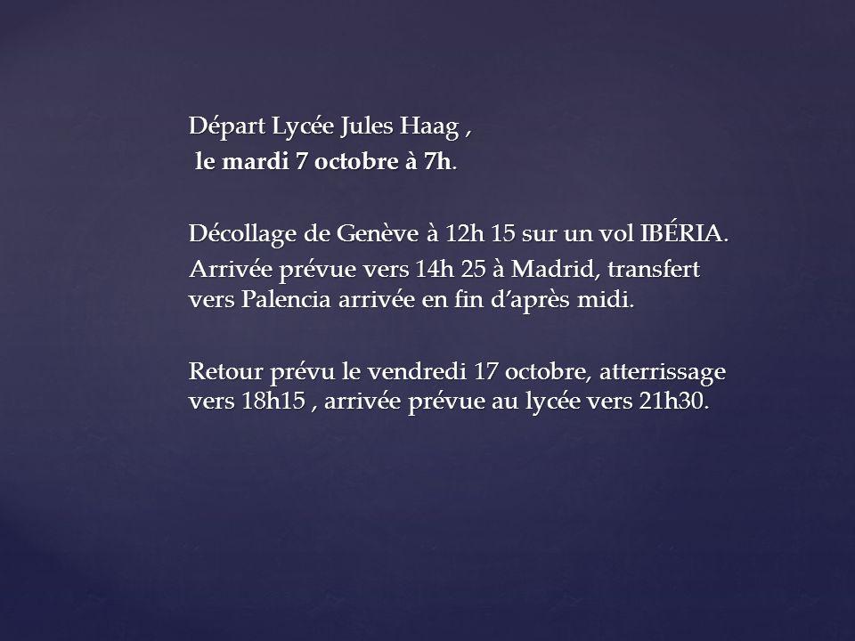 Départ Lycée Jules Haag, le mardi 7 octobre à 7h. le mardi 7 octobre à 7h.