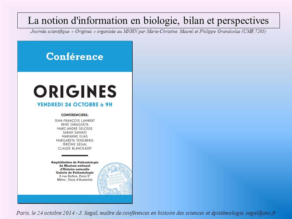 La notion d information en biologie, bilan et perspectives Paris, le 24 octobre 2014 - J.