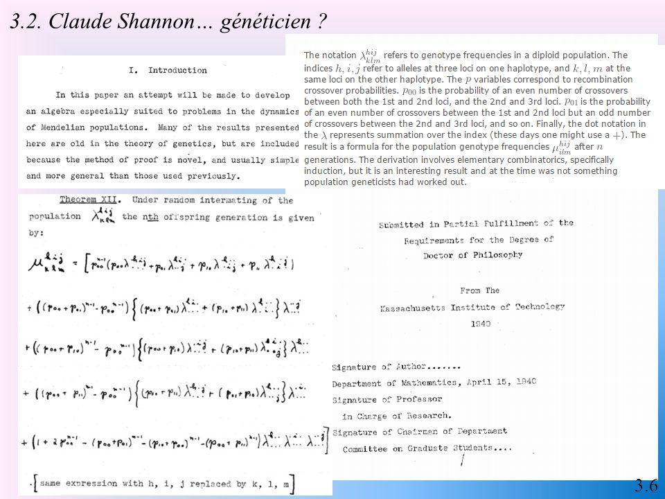 3.5 « A Mathematical Theory of Communication » (1948) W est la largeur de bande, P la puissance du signal reçu et N celle du bruit considéré additif, gaussien et blanc.