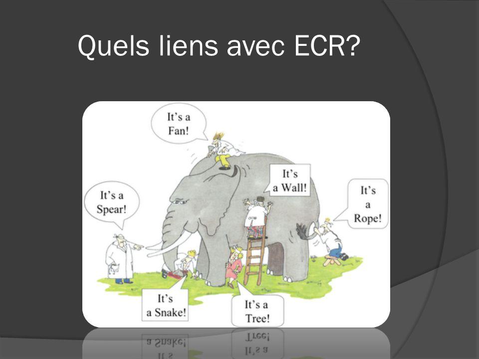 Quels liens avec ECR?