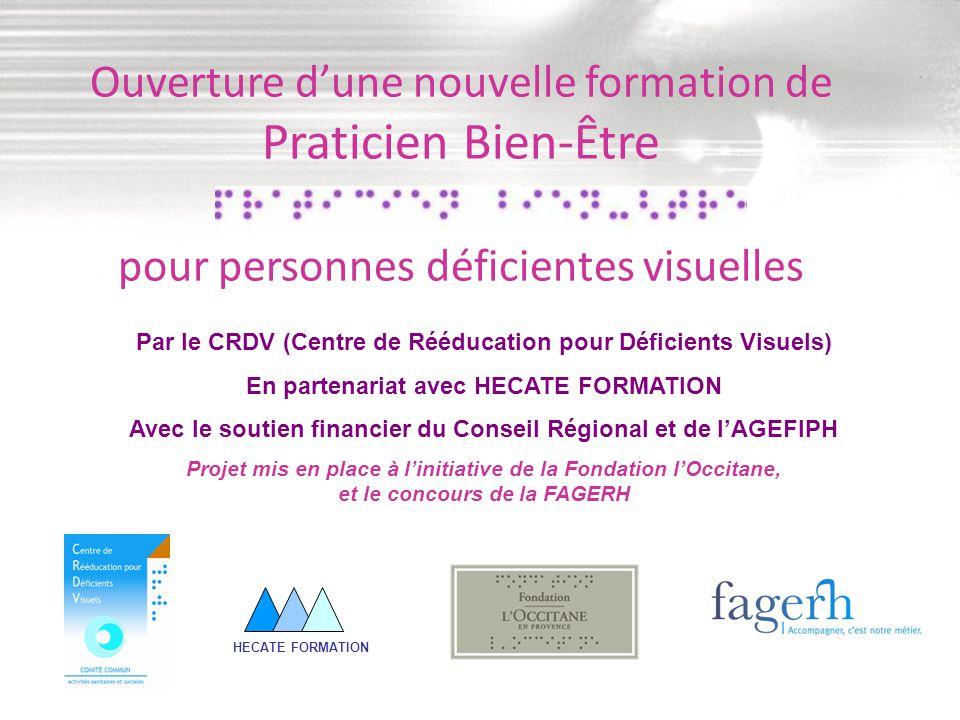 Ouverture d'une nouvelle formation de Praticien Bien-Être pour personnes déficientes visuelles HECATE FORMATION Par le CRDV (Centre de Rééducation pou