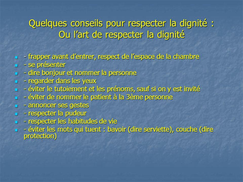 Quelques conseils pour respecter la dignité : Ou l'art de respecter la dignité - frapper avant d'entrer, respect de l'espace de la chambre - frapper a