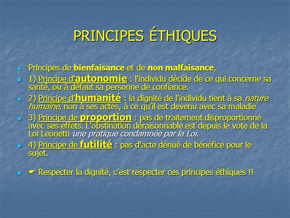 PRINCIPES ÉTHIQUES Principes de bienfaisance et de non malfaisance, Principes de bienfaisance et de non malfaisance, 1) Principe d' autonomie : l'indi
