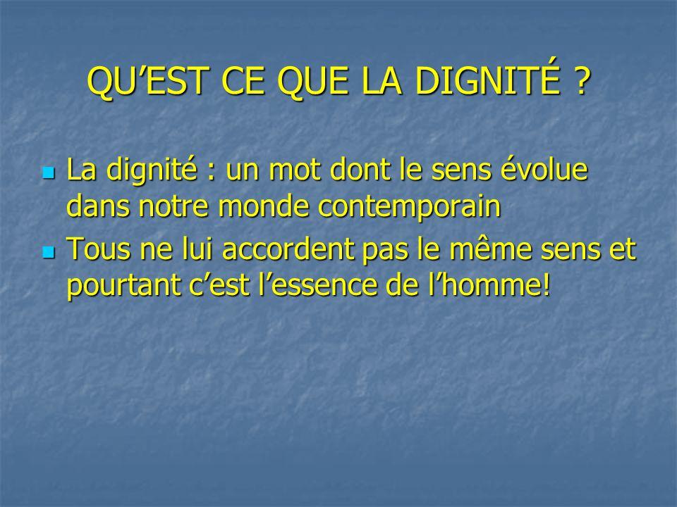 DÉFINITION Dignité est un mot qui vient du latin « dignus » Dignité est un mot qui vient du latin « dignus » Dignus veut dire valable.