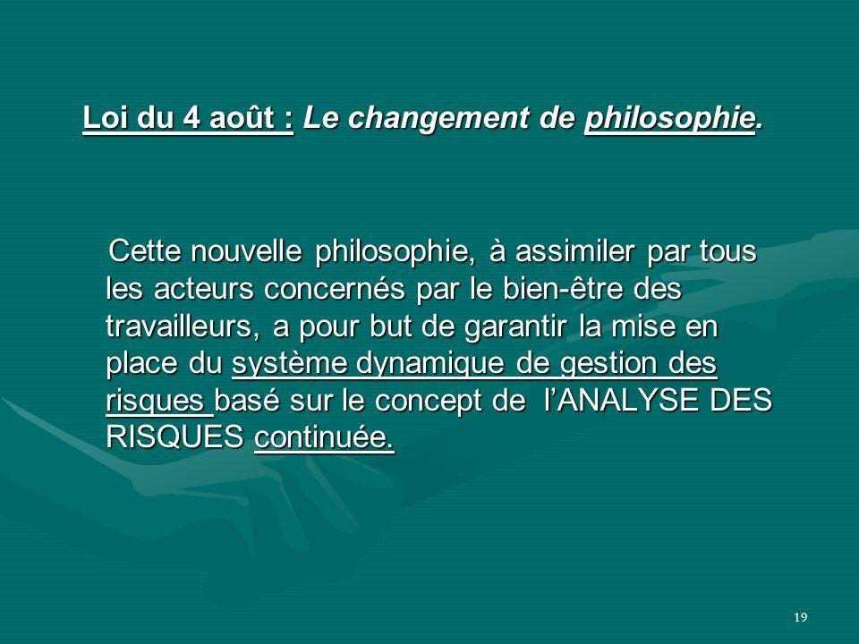 19 Loi du 4 août : Le changement de philosophie. Loi du 4 août : Le changement de philosophie. Cette nouvelle philosophie, à assimiler par tous les ac