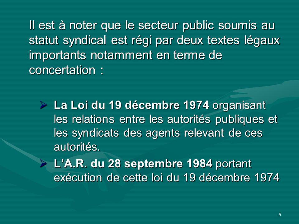5 Il est à noter que le secteur public soumis au statut syndical est régi par deux textes légaux importants notamment en terme de concertation :  La