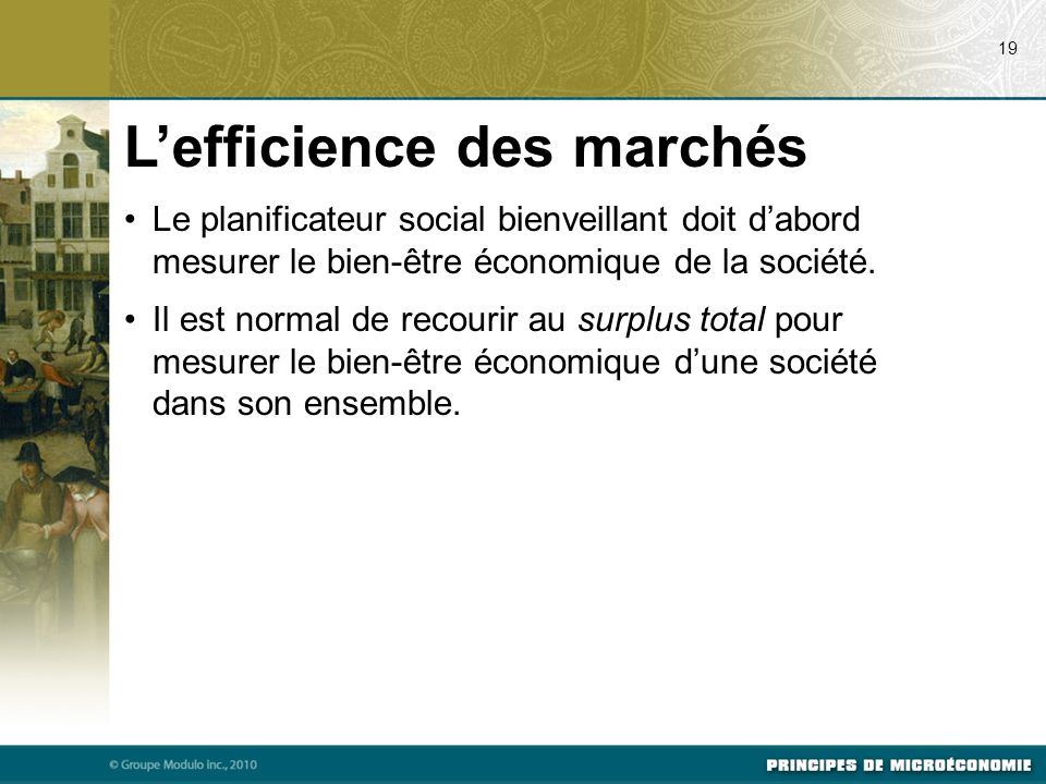 Le planificateur social bienveillant doit d'abord mesurer le bien-être économique de la société. Il est normal de recourir au surplus total pour mesur