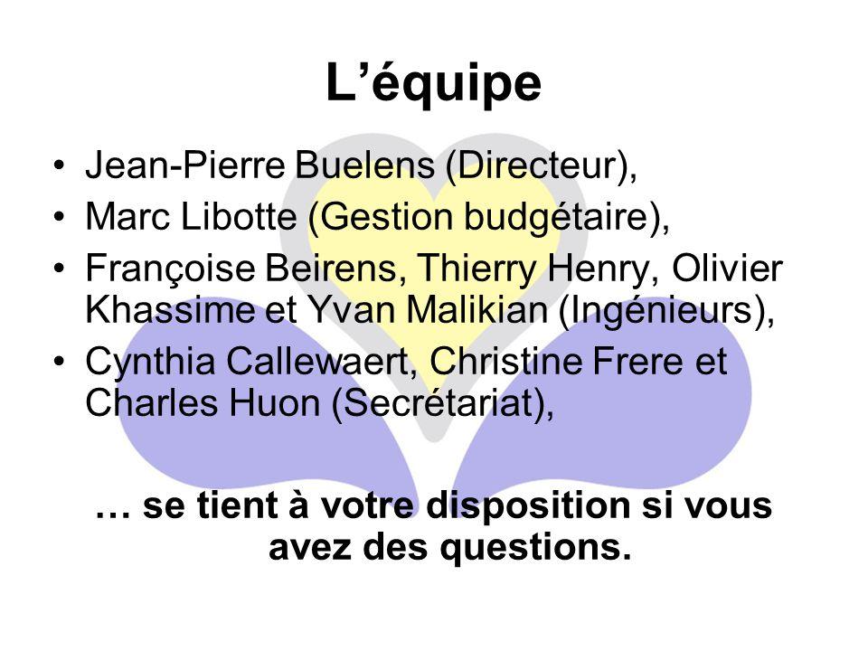 L'équipe Jean-Pierre Buelens (Directeur), Marc Libotte (Gestion budgétaire), Françoise Beirens, Thierry Henry, Olivier Khassime et Yvan Malikian (Ingé
