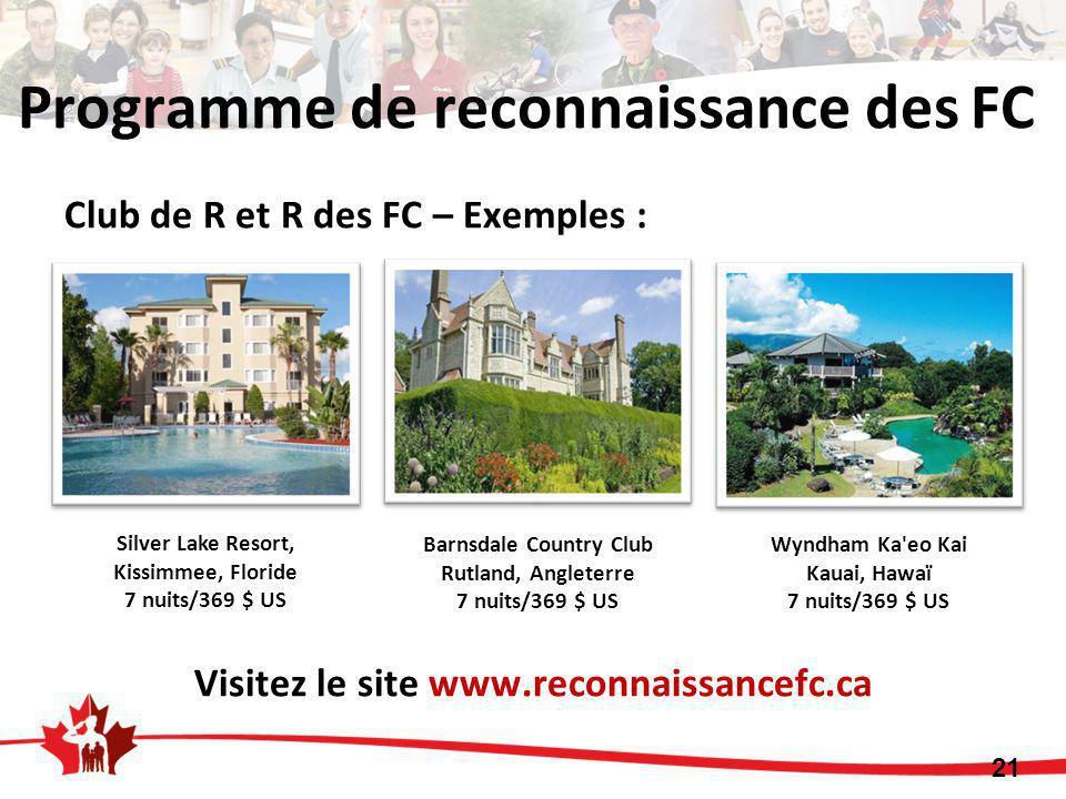 Club de R et R des FC – Exemples : Visitez le site www.reconnaissancefc.ca Silver Lake Resort, Kissimmee, Floride 7 nuits/369 $ US Barnsdale Country C