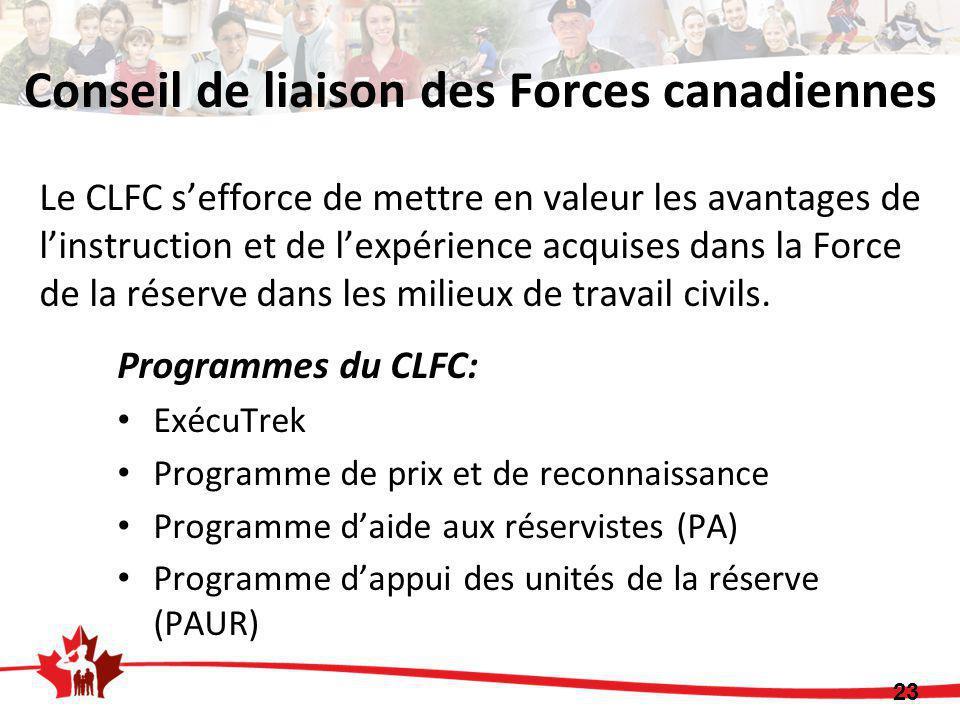 Conseil de liaison des Forces canadiennes Le CLFC s'efforce de mettre en valeur les avantages de l'instruction et de l'expérience acquises dans la Force de la réserve dans les milieux de travail civils.