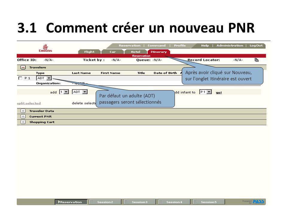 3.1Comment créer un nouveau PNR Après avoir cliqué sur Nouveau, sur l'onglet Itinéraire est ouvert Par défaut un adulte (ADT) passagers seront sélecti