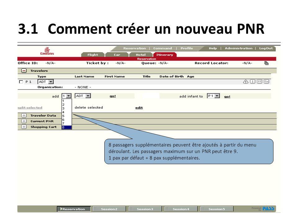 3.1Comment créer un nouveau PNR 8 passagers supplémentaires peuvent être ajoutés à partir du menu déroulant. Les passagers maximum sur un PNR peut êtr