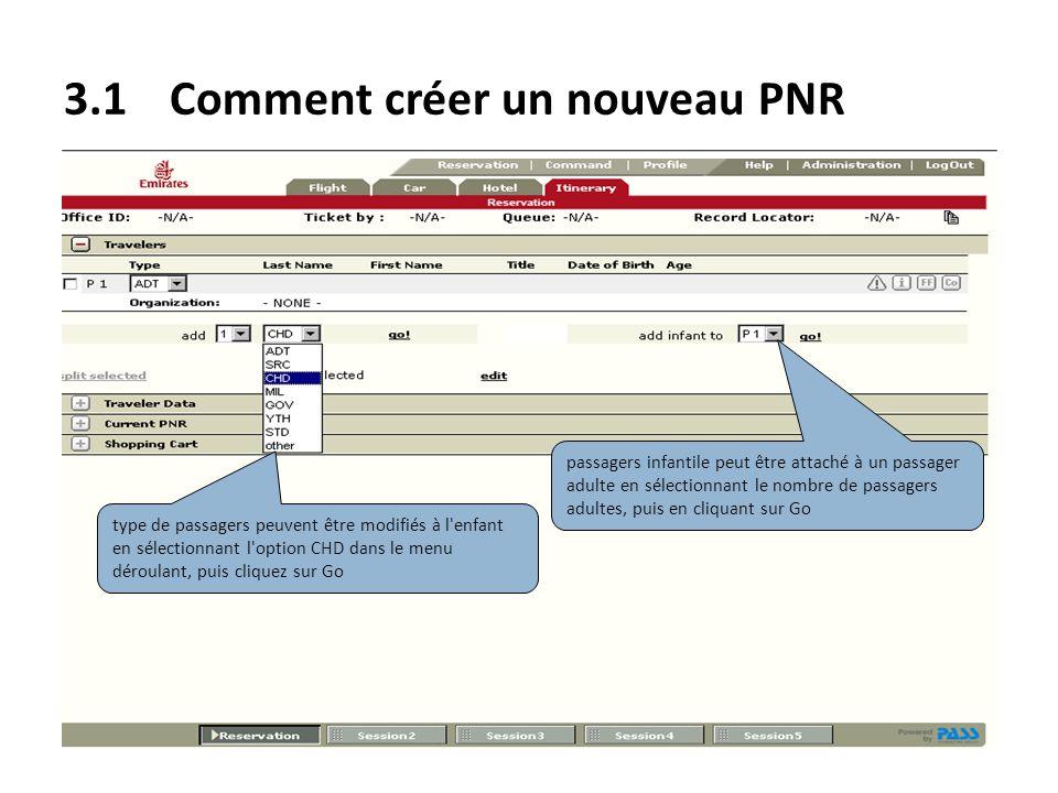 3.1Comment créer un nouveau PNR type de passagers peuvent être modifiés à l'enfant en sélectionnant l'option CHD dans le menu déroulant, puis cliquez