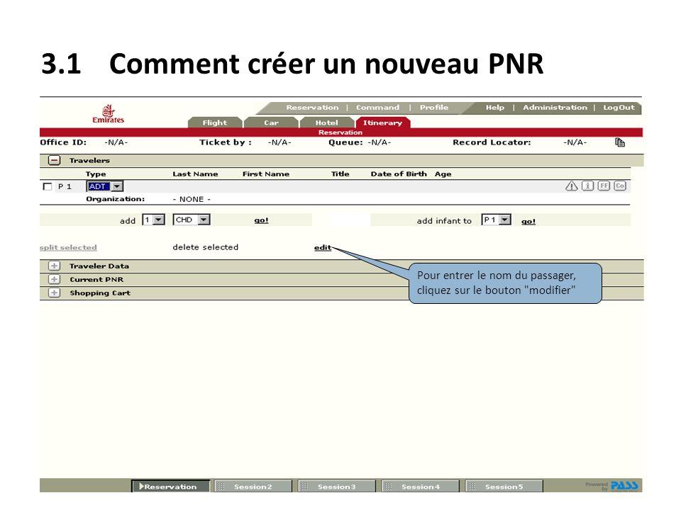 3.1Comment créer un nouveau PNR Pour entrer le nom du passager, cliquez sur le bouton