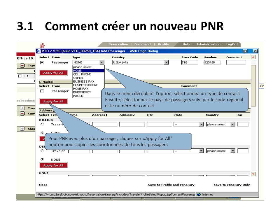 3.1Comment créer un nouveau PNR After entering passenger name, press Co to enter contact details Dans le menu déroulant l'option, sélectionnez un type