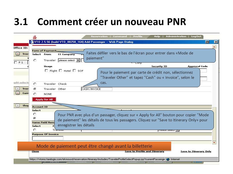 3.1Comment créer un nouveau PNR Faites défiler vers le bas de l'écran pour entrer dans «Mode de paiement