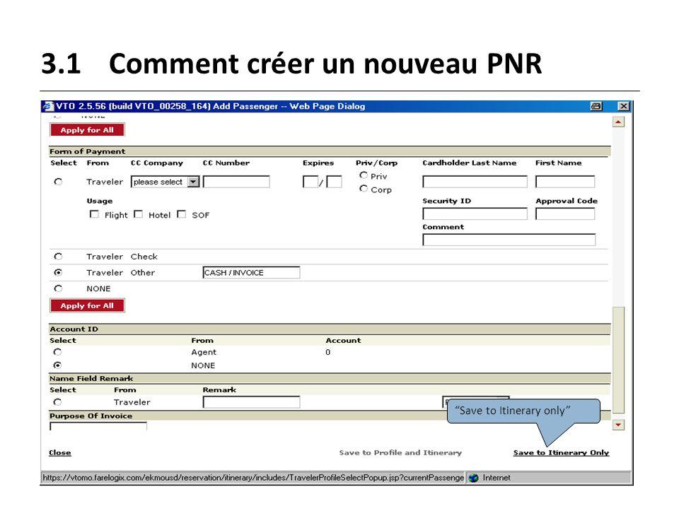"""3.1Comment créer un nouveau PNR """"Save to Itinerary only"""""""