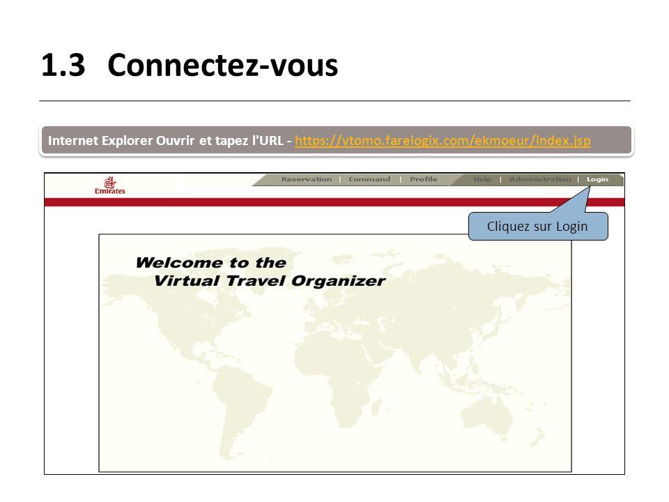 1.3Connectez-vous Internet Explorer Ouvrir et tapez l'URL - https://vtomo.farelogix.com/ekmoeur/index.jsphttps://vtomo.farelogix.com/ekmoeur/index.jsp