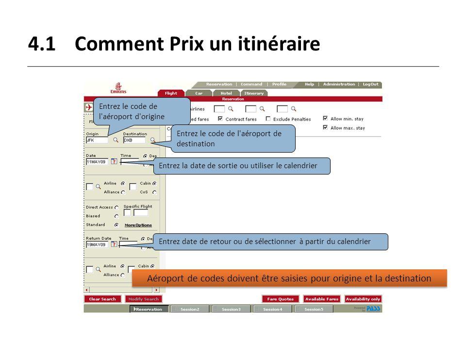 4.1Comment Prix un itinéraire Entrez le code de l'aéroport d'origine Entrez le code de l'aéroport de destination Entrez la date de sortie ou utiliser
