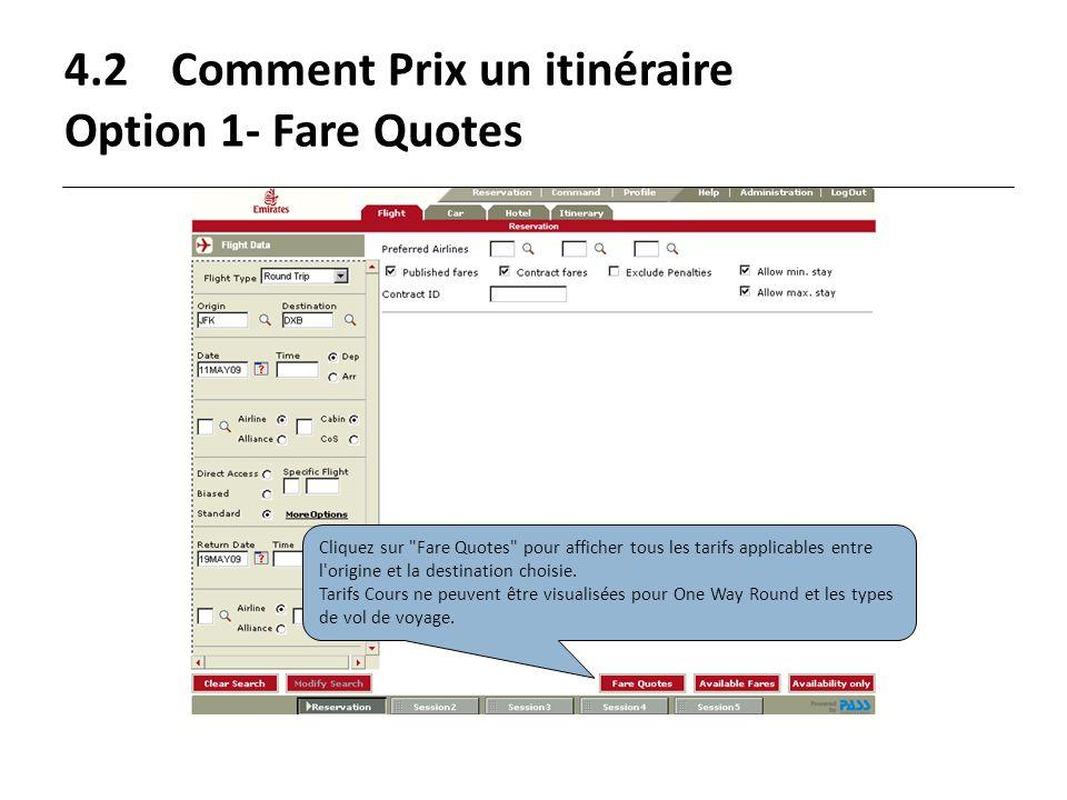 4.2Comment Prix un itinéraire Option 1- Fare Quotes Cliquez sur