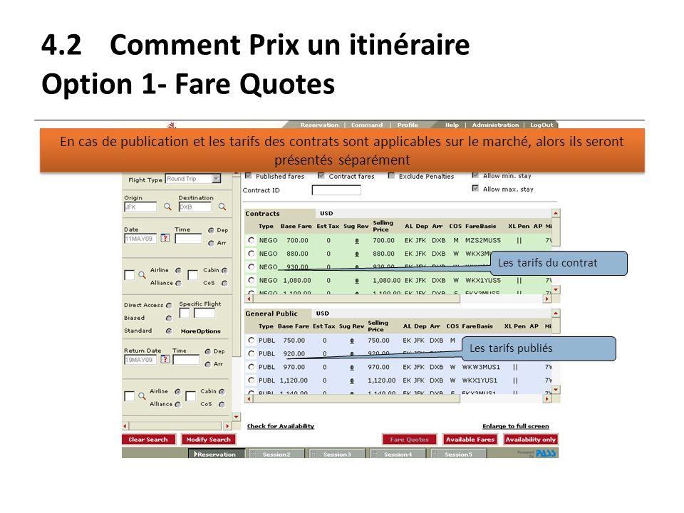 4.2Comment Prix un itinéraire Option 1- Fare Quotes Les tarifs du contrat Les tarifs publiés En cas de publication et les tarifs des contrats sont app