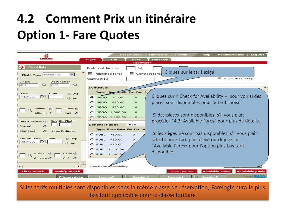 4.2Comment Prix un itinéraire Option 1- Fare Quotes Cliquez sur le tarif exigé Cliquez sur « Check for Availability » pour voir si des places sont dis