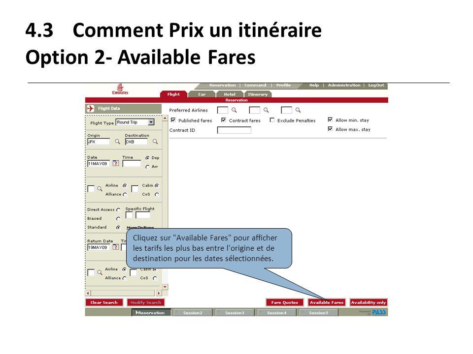 4.3Comment Prix un itinéraire Option 2- Available Fares Cliquez sur