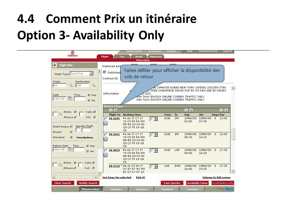 4.4Comment Prix un itinéraire Option 3- Availability Only Faites défiler pour afficher la disponibilité des vols de retour