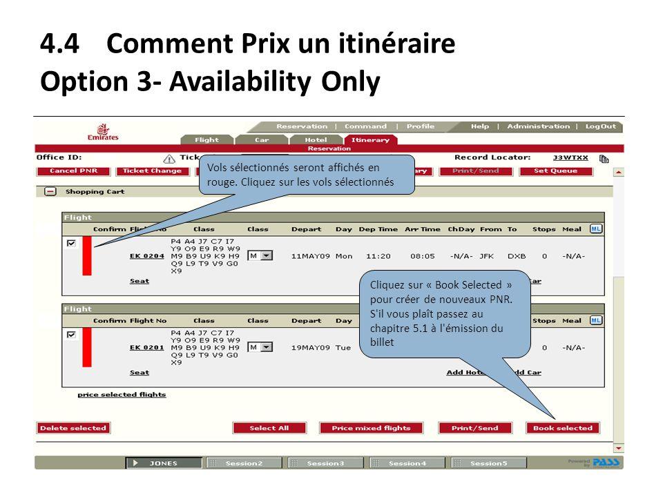 4.4Comment Prix un itinéraire Option 3- Availability Only Vols sélectionnés seront affichés en rouge. Cliquez sur les vols sélectionnés Cliquez sur «