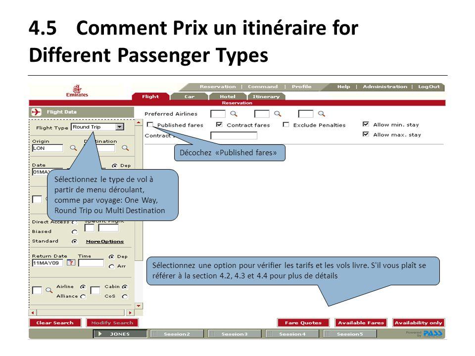 4.5Comment Prix un itinéraire for Different Passenger Types Décochez «Published fares» Sélectionnez une option pour vérifier les tarifs et les vols li
