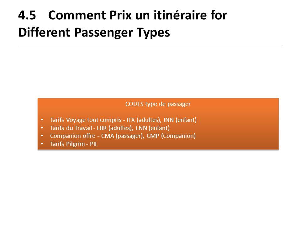 4.5Comment Prix un itinéraire for Different Passenger Types CODES type de passager Tarifs Voyage tout compris - ITX (adultes), INN (enfant) Tarifs du