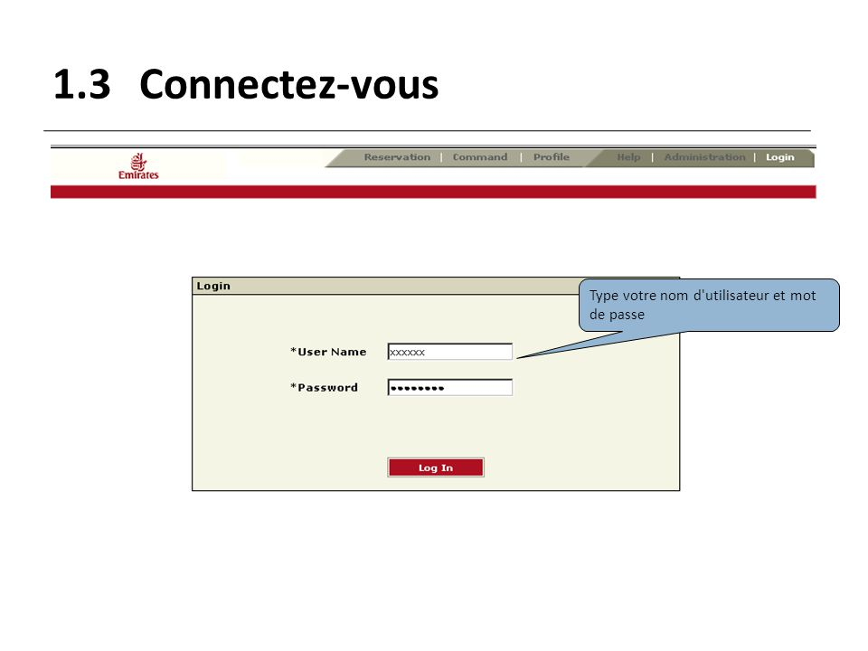 1.3Connectez-vous Type votre nom d'utilisateur et mot de passe