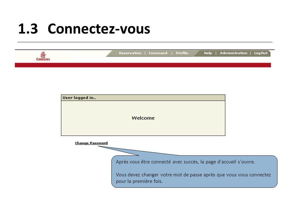 1.3Connectez-vous Entrez le mot de passe initial, suivi de nouveau mot de passe.
