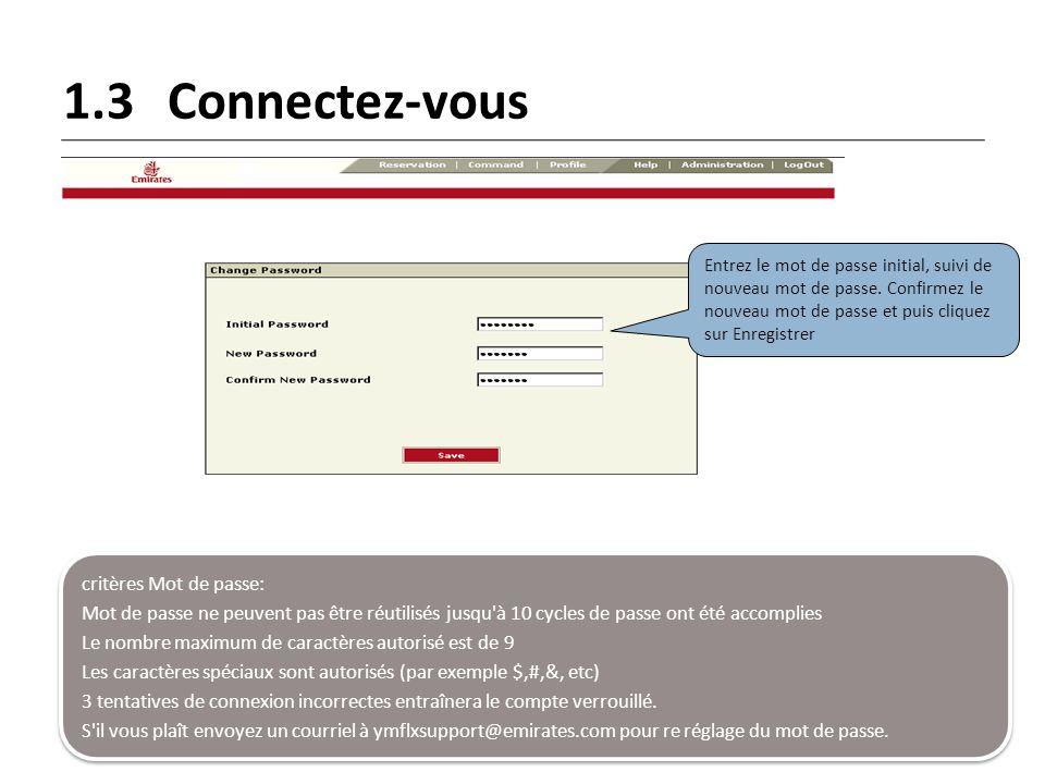 1.3Connectez-vous Entrez le mot de passe initial, suivi de nouveau mot de passe. Confirmez le nouveau mot de passe et puis cliquez sur Enregistrer cri
