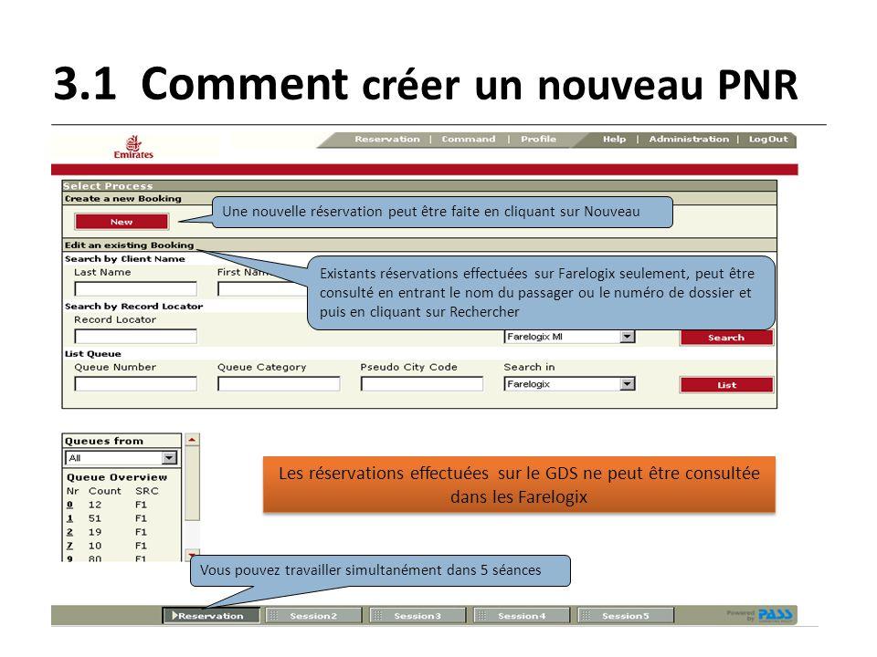 3.1Comment créer un nouveau PNR Une nouvelle réservation peut être faite en cliquant sur Nouveau Existants réservations effectuées sur Farelogix seule