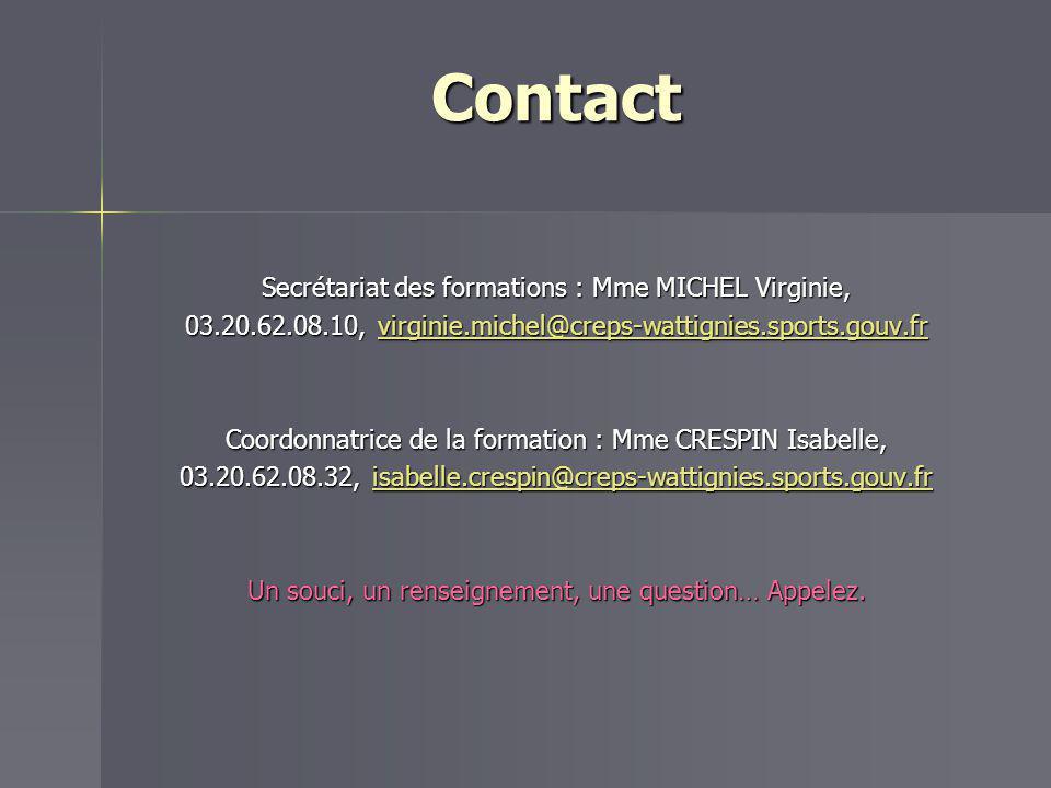 Contact Secrétariat des formations : Mme MICHEL Virginie, 03.20.62.08.10, virginie.michel@creps-wattignies.sports.gouv.fr virginie.michel@creps-wattig