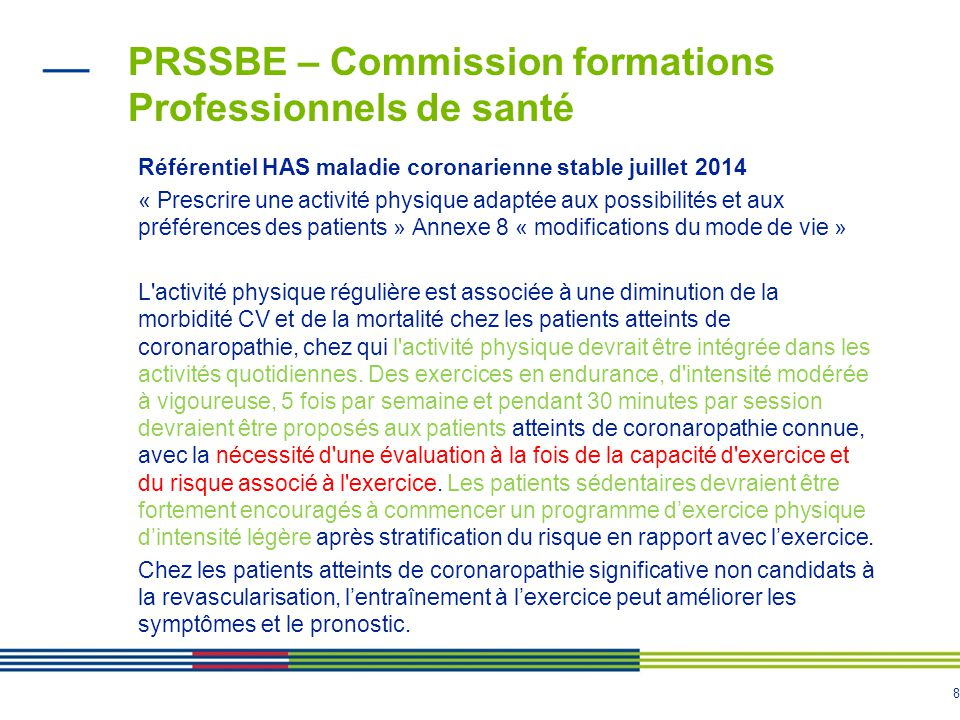 8 PRSSBE – Commission formations Professionnels de santé Référentiel HAS maladie coronarienne stable juillet 2014 « Prescrire une activité physique ad