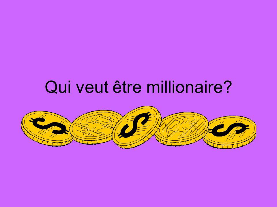Qui veut être millionaire?