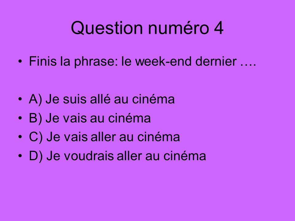 A) Je suis allé au cinéma