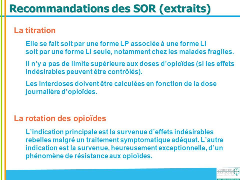 Recommandations des SOR (extraits) La titration Elle se fait soit par une forme LP associée à une forme LI soit par une forme LI seule, notamment chez