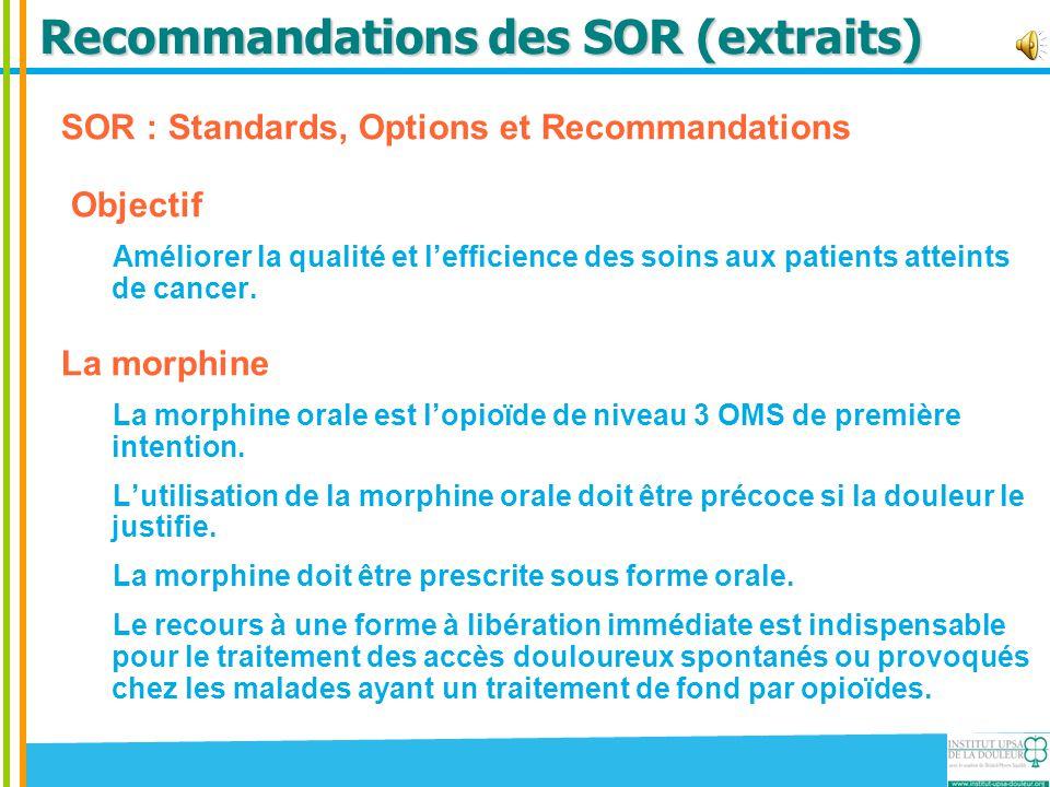 Recommandations des SOR (extraits) SOR : Standards, Options et Recommandations Objectif Améliorer la qualité et l'efficience des soins aux patients at