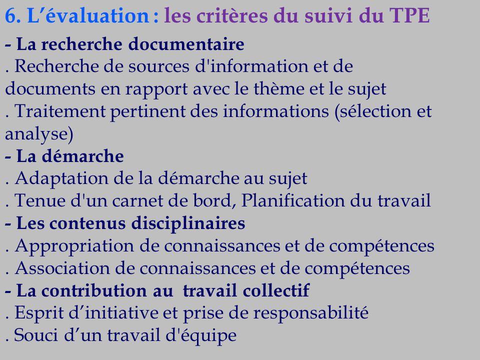 6. L'évaluation : les critères du suivi du TPE - La recherche documentaire. Recherche de sources d'information et de documents en rapport avec le thèm