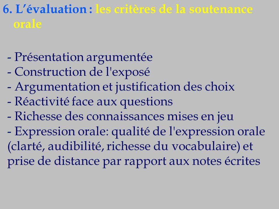 6. L'évaluation : les critères de la soutenance orale - Présentation argumentée - Construction de l'exposé - Argumentation et justification des choix
