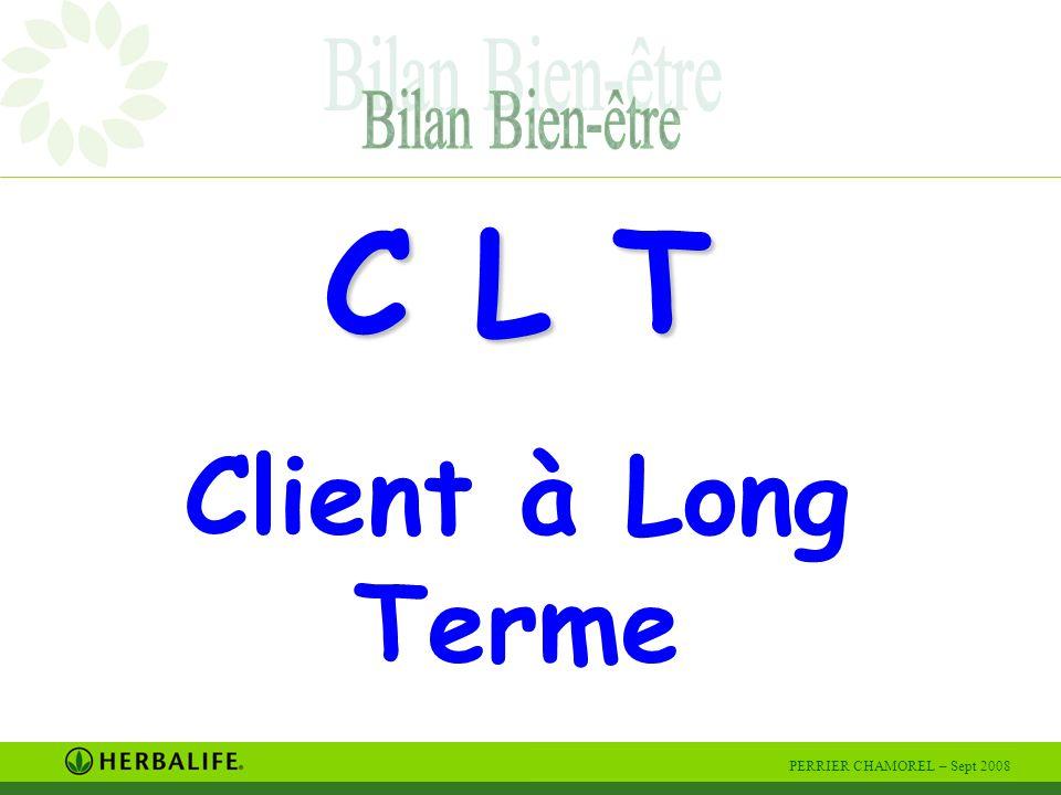 PERRIER CHAMOREL – Sept 2008 Client à Long Terme Quel est l'Objectif .
