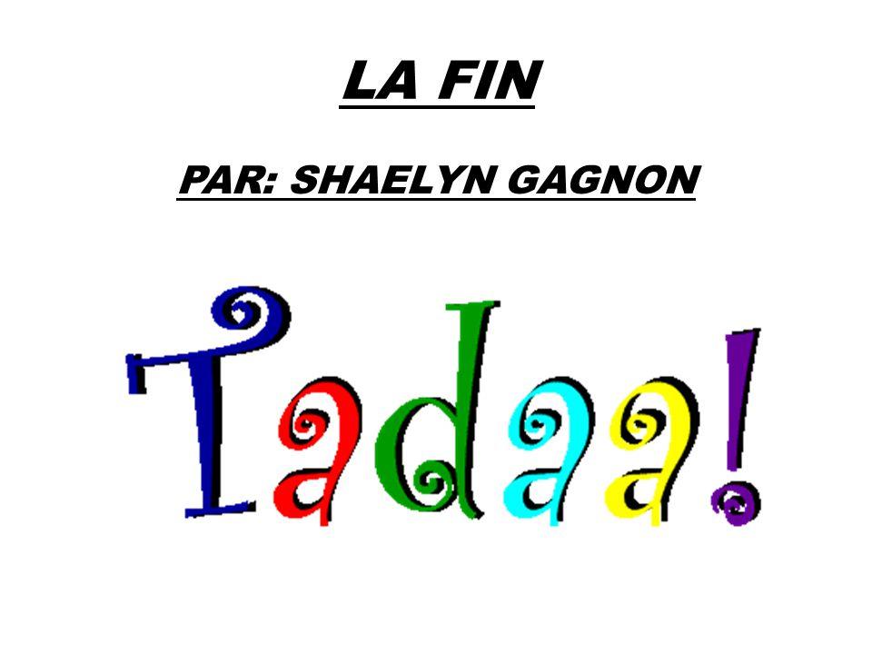 LA FIN PAR: SHAELYN GAGNON
