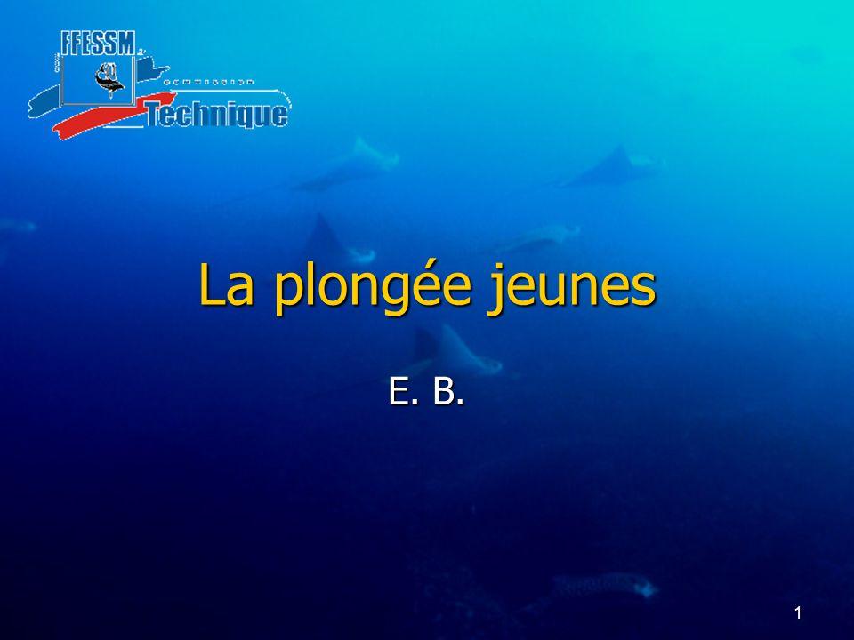 1 La plongée jeunes E. B.