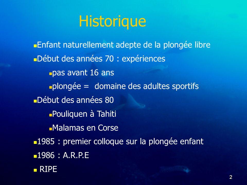2 Enfant naturellement adepte de la plongée libre Début des années 70 : expériences pas avant 16 ans plongée = domaine des adultes sportifs Début des