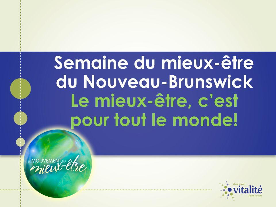 Semaine du mieux-être du Nouveau-Brunswick Le mieux-être, c'est pour tout le monde!
