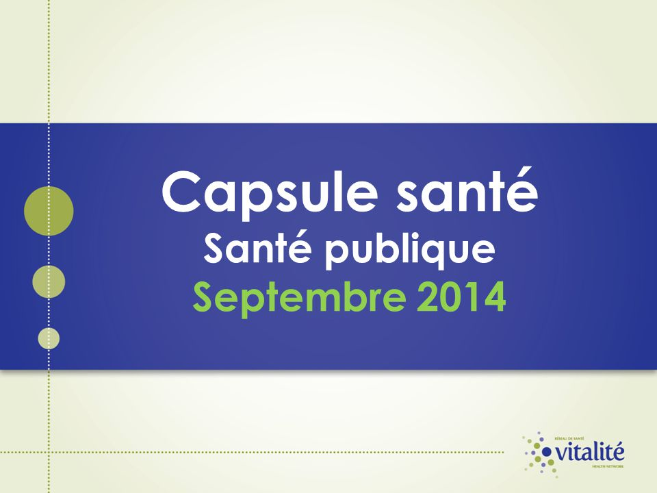 Capsule santé Santé publique Septembre 2014