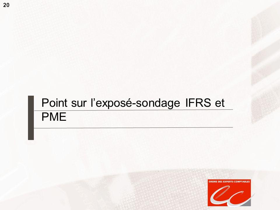 20 Point sur l'exposé-sondage IFRS et PME